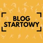 Ruszył Blog Startowy